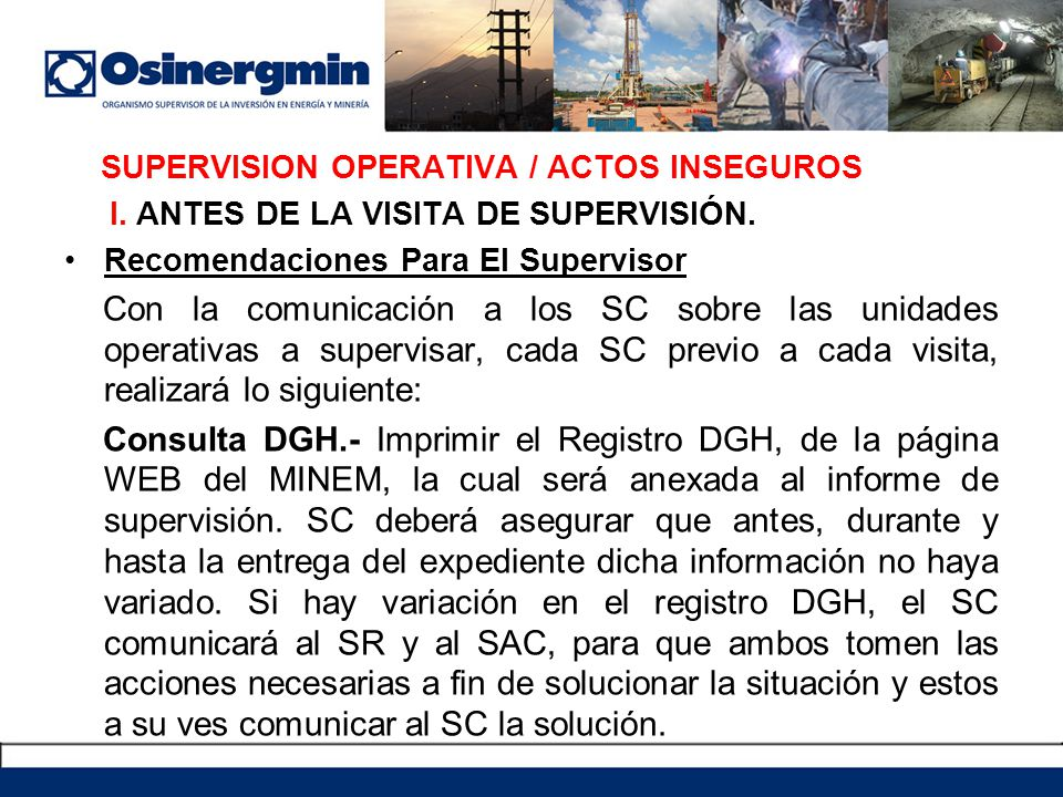 SUPERVISION OPERATIVA / ACTOS INSEGUROS I. ANTES DE LA VISITA DE SUPERVISIÓN. Recomendaciones Para El Supervisor Con la comunicación a los SC sobre la
