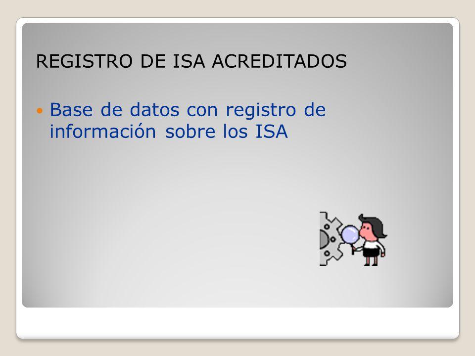 REGISTRO DE ISA ACREDITADOS Base de datos con registro de información sobre los ISA