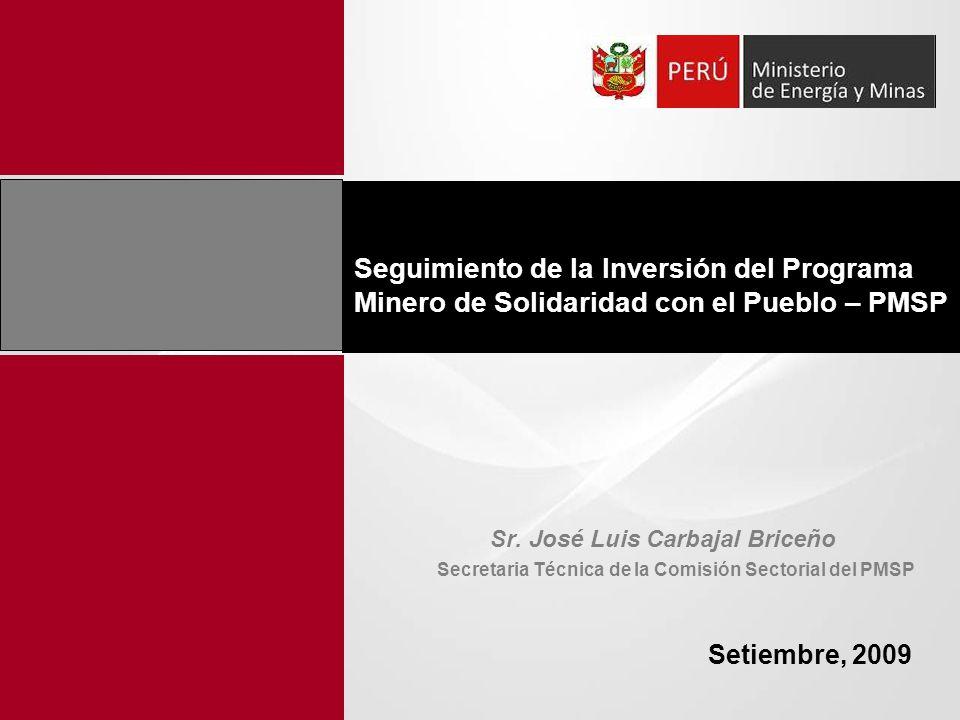 Seguimiento de la Inversión del Programa Minero de Solidaridad con el Pueblo – PMSP Setiembre, 2009 Sr.