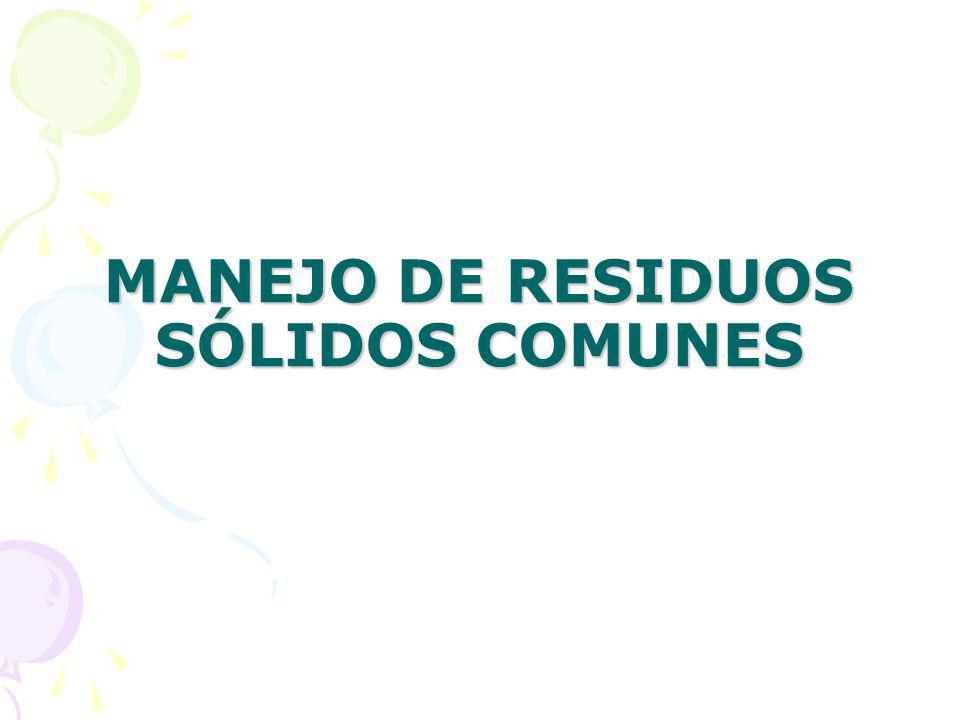 MANEJO DE RESIDUOS SÓLIDOS COMUNES