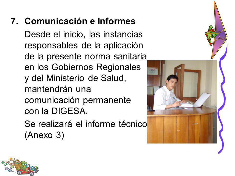 7.Comunicación e Informes Desde el inicio, las instancias responsables de la aplicación de la presente norma sanitaria en los Gobiernos Regionales y d