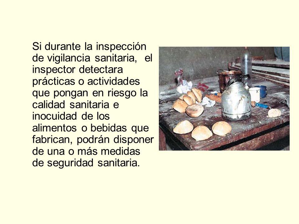 Si durante la inspección de vigilancia sanitaria, el inspector detectara prácticas o actividades que pongan en riesgo la calidad sanitaria e inocuidad