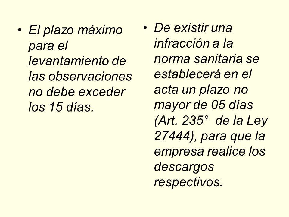 El plazo máximo para el levantamiento de las observaciones no debe exceder los 15 días.