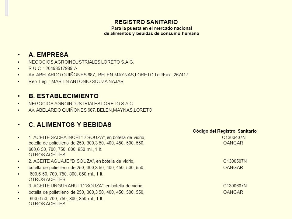REGISTRO SANITARIO Para la puesta en el mercado nacional de alimentos y bebidas de consumo humano A. EMPRESA NEGOCIOS AGROINDUSTRIALES LORETO S.A.C. R
