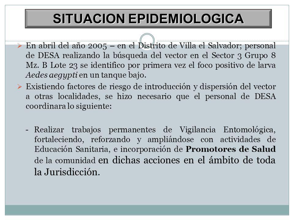 En abril del año 2005 – en el Distrito de Villa el Salvador; personal de DESA realizando la búsqueda del vector en el Sector 3 Grupo 8 Mz.