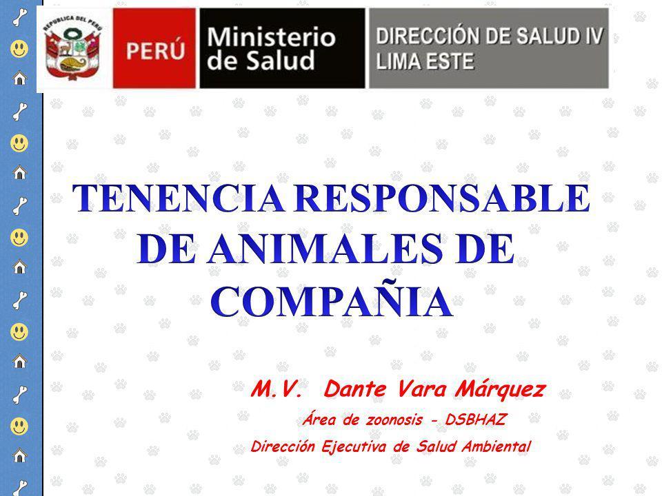 M.V. Dante Vara Márquez Área de zoonosis - DSBHAZ Dirección Ejecutiva de Salud Ambiental