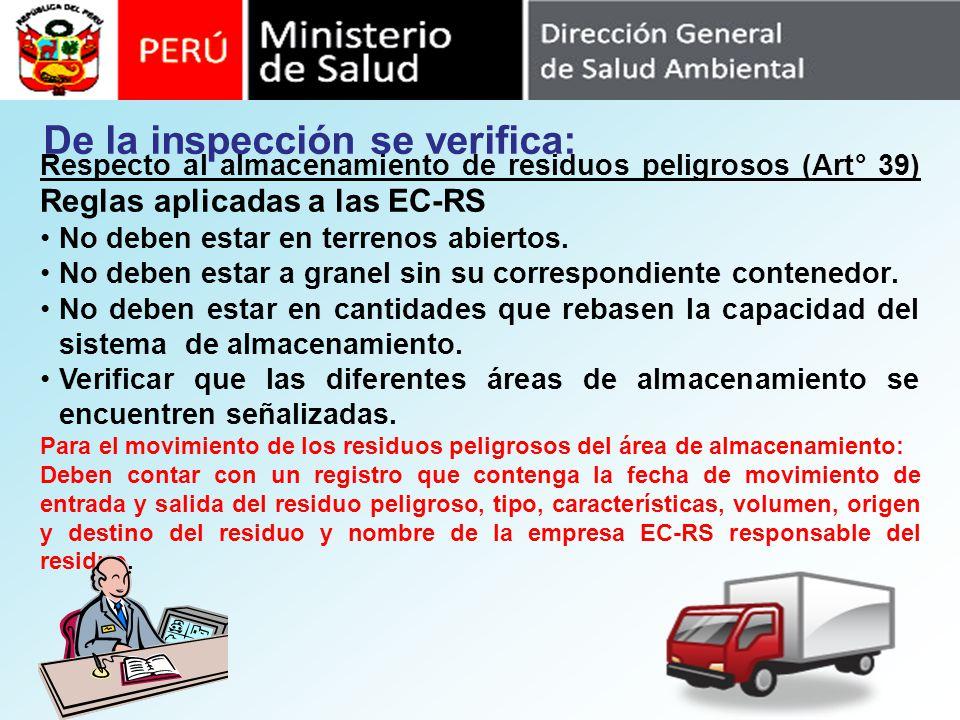Respecto al almacenamiento de residuos peligrosos (Art° 39) Reglas aplicadas a las EC-RS No deben estar en terrenos abiertos. No deben estar a granel