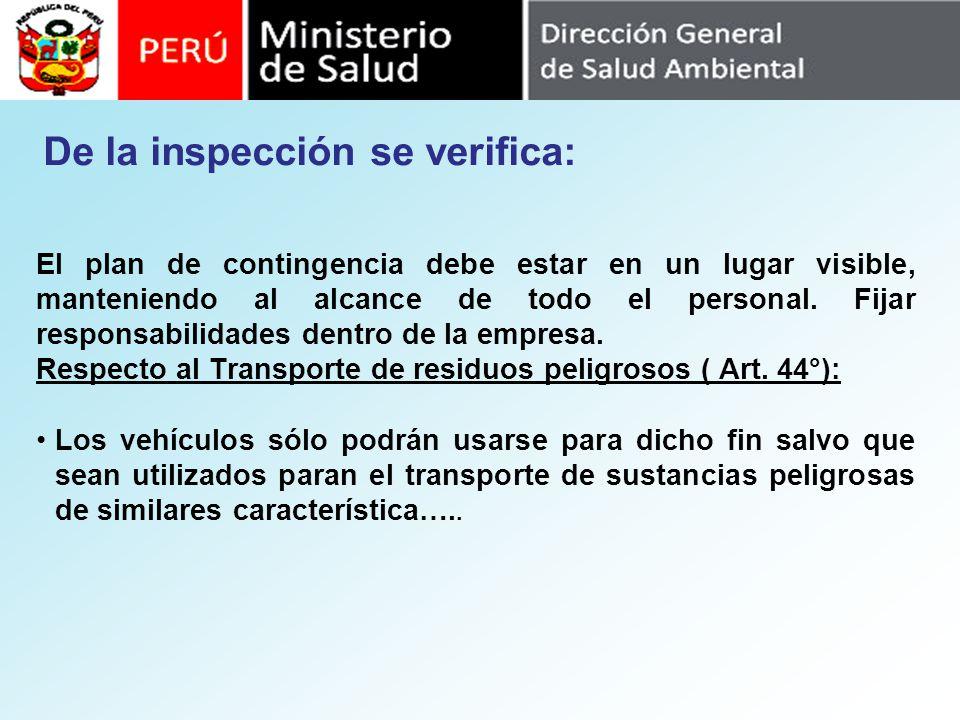 De la inspección se verifica: El plan de contingencia debe estar en un lugar visible, manteniendo al alcance de todo el personal. Fijar responsabilida