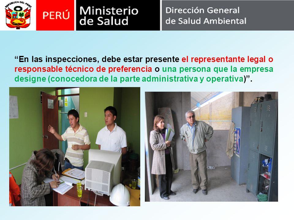 En las inspecciones, debe estar presente el representante legal o responsable técnico de preferencia o una persona que la empresa designe (conocedora