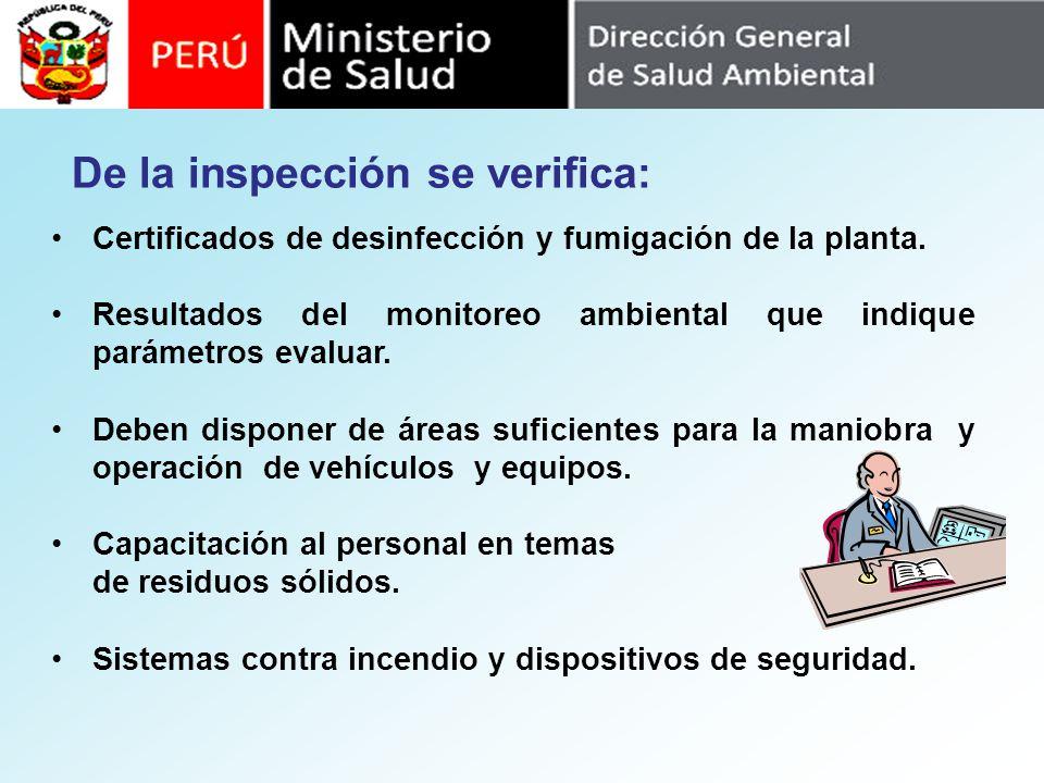 Certificados de desinfección y fumigación de la planta. Resultados del monitoreo ambiental que indique parámetros evaluar. Deben disponer de áreas suf