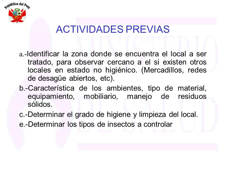 ACTIVIDADES PREVIAS a.- Identificar la zona donde se encuentra el local a ser tratado, para observar cercano a el si existen otros locales en estado n