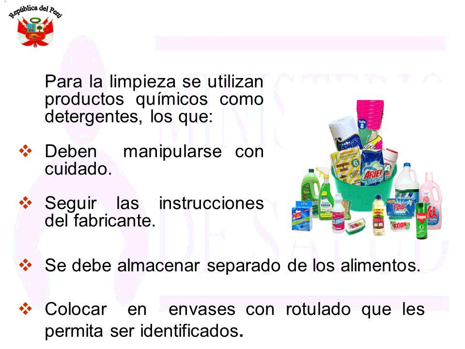 Para la limpieza se utilizan productos químicos como detergentes, los que: Deben manipularse con cuidado. Seguir las instrucciones del fabricante. Se