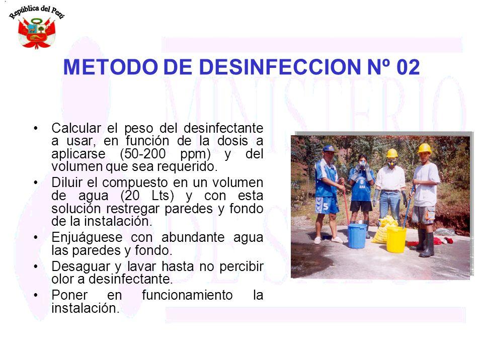 METODO DE DESINFECCION Nº 02 Calcular el peso del desinfectante a usar, en función de la dosis a aplicarse (50-200 ppm) y del volumen que sea requerid