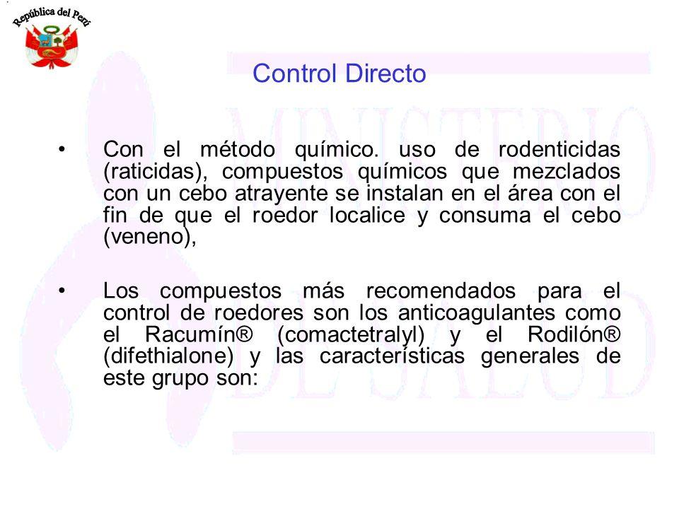 Control Directo Con el método químico. uso de rodenticidas (raticidas), compuestos químicos que mezclados con un cebo atrayente se instalan en el área
