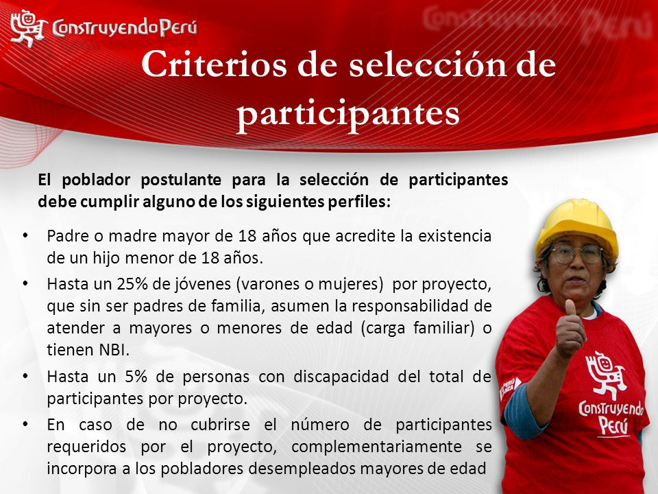 Criterios de selección de participantes Padre o madre mayor de 18 años que acredite la existencia de un hijo menor de 18 años.