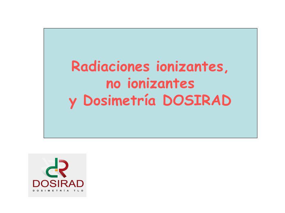 Radiaciones ionizantes, no ionizantes y Dosimetría DOSIRAD