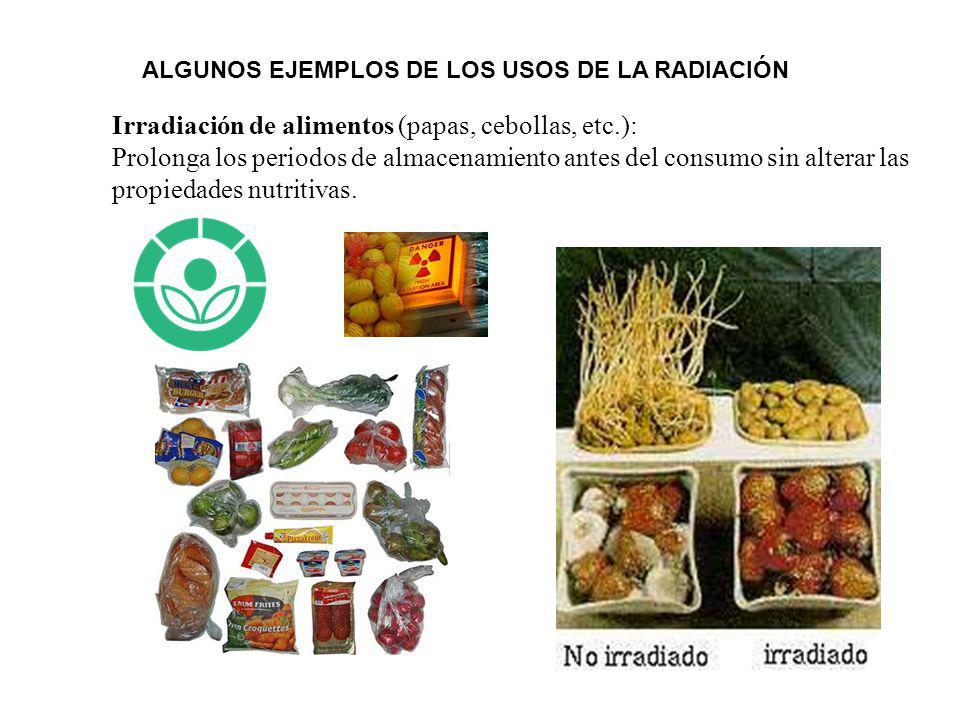 Irradiación de alimentos (papas, cebollas, etc.): Prolonga los periodos de almacenamiento antes del consumo sin alterar las propiedades nutritivas. AL