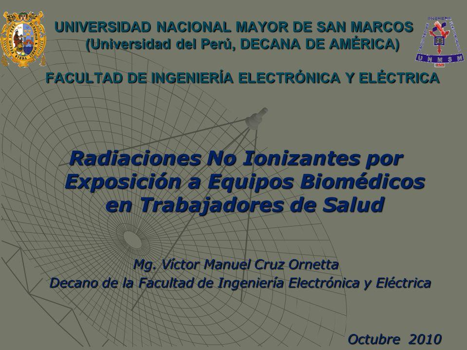 UNIVERSIDAD NACIONAL MAYOR DE SAN MARCOS (Universidad del Perú, DECANA DE AMÉRICA) FACULTAD DE INGENIERÍA ELECTRÓNICA Y ELÉCTRICA Radiaciones No Ioniz