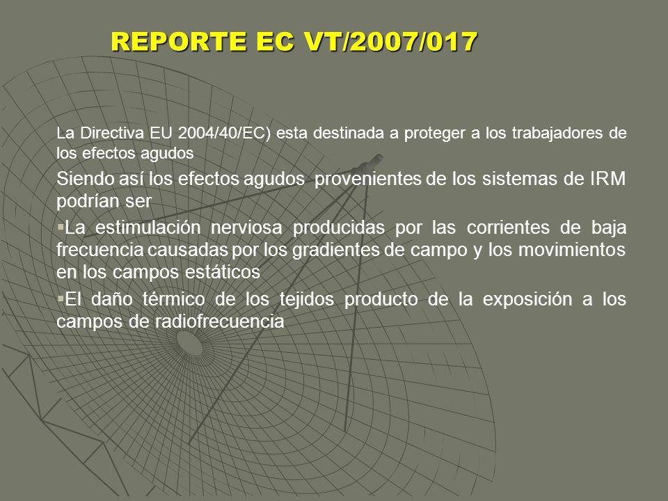 La Directiva EU 2004/40/EC) esta destinada a proteger a los trabajadores de los efectos agudos Siendo así los efectos agudos provenientes de los siste