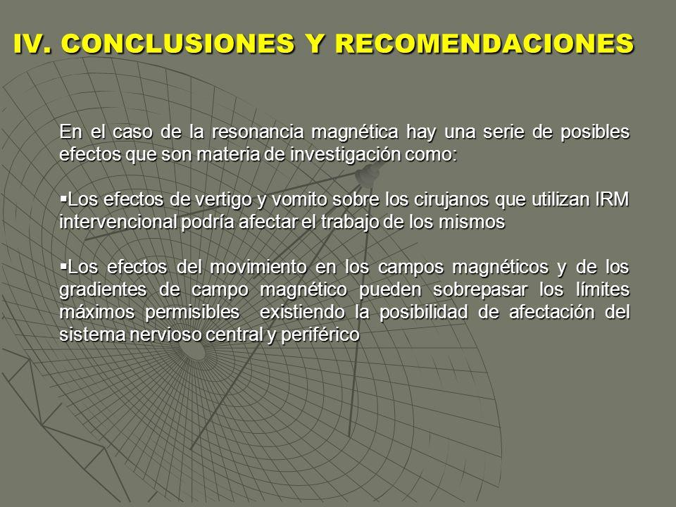 En el caso de la resonancia magnética hay una serie de posibles efectos que son materia de investigación como: Los efectos de vertigo y vomito sobre l