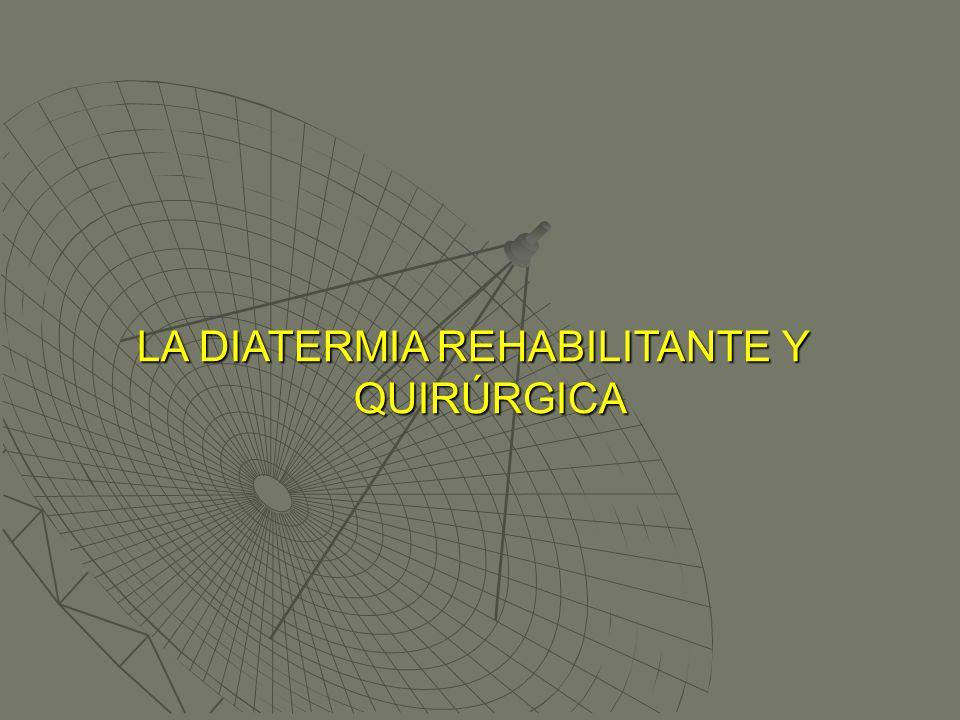 LA DIATERMIA REHABILITANTE Y QUIRÚRGICA