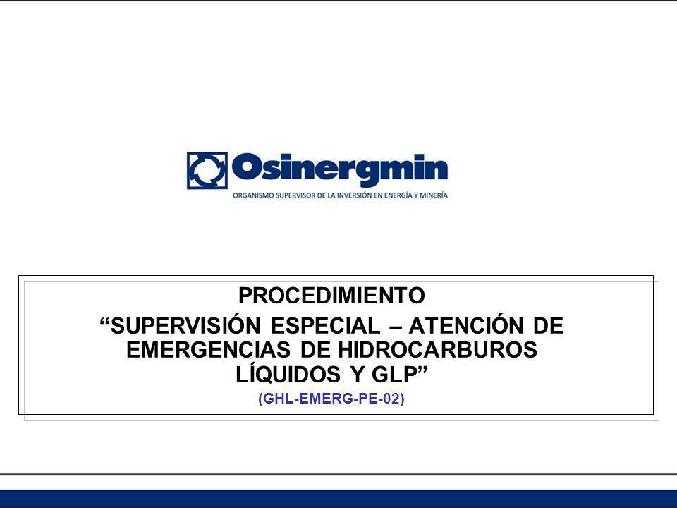 PROCEDIMIENTO SUPERVISIÓN ESPECIAL – ATENCIÓN DE EMERGENCIAS DE HIDROCARBUROS LÍQUIDOS Y GLP (GHL-EMERG-PE-02)