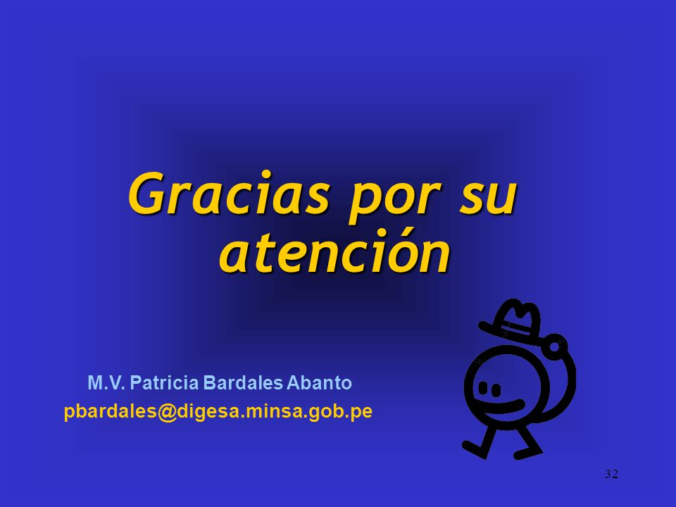 32 Gracias por su atención M.V. Patricia Bardales Abanto pbardales@digesa.minsa.gob.pe