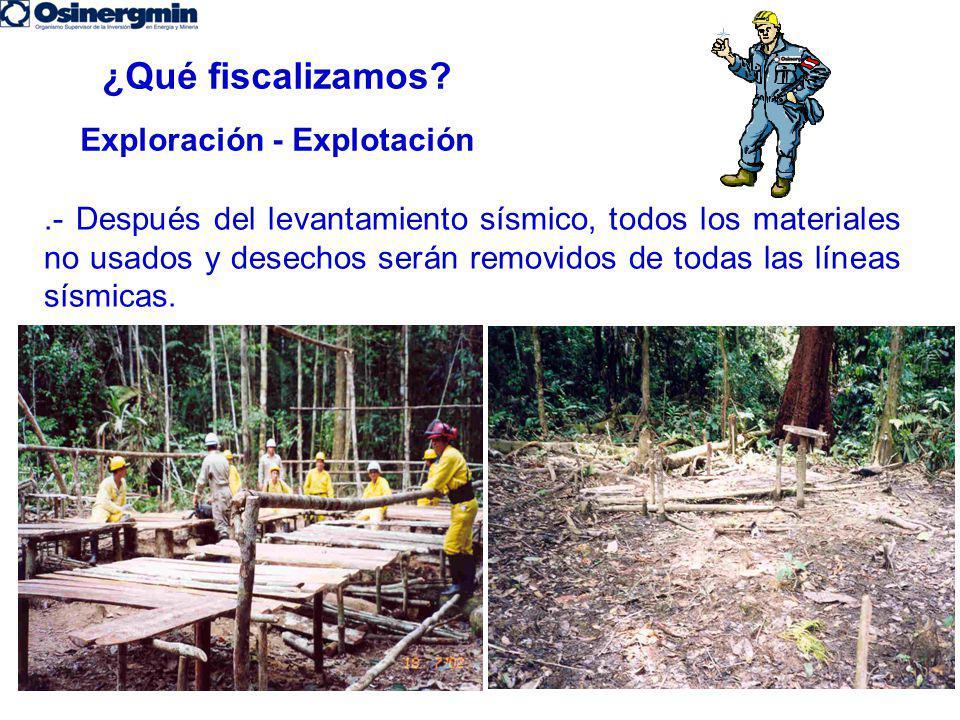.- Después del levantamiento sísmico, todos los materiales no usados y desechos serán removidos de todas las líneas sísmicas.
