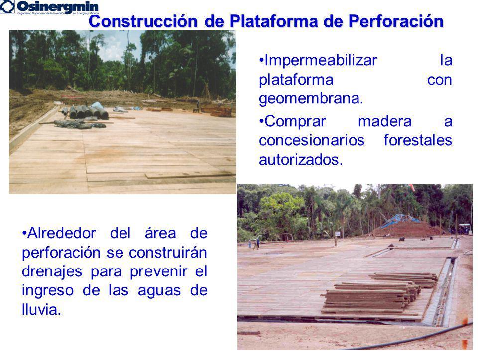 Construcción de Plataforma de Perforación Alrededor del área de perforación se construirán drenajes para prevenir el ingreso de las aguas de lluvia. I