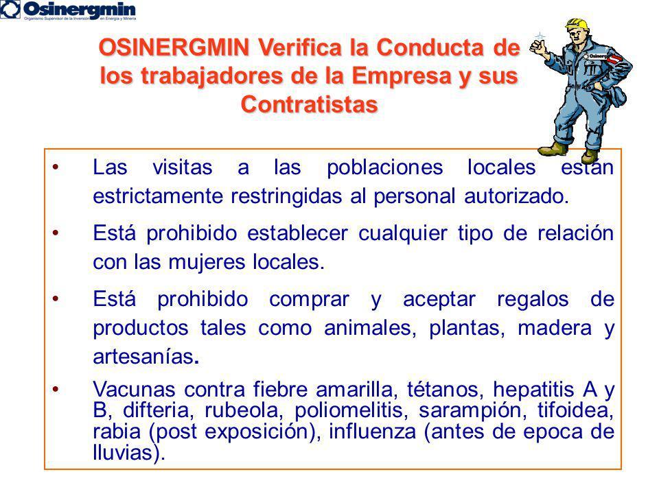 Las visitas a las poblaciones locales están estrictamente restringidas al personal autorizado. Está prohibido establecer cualquier tipo de relación co