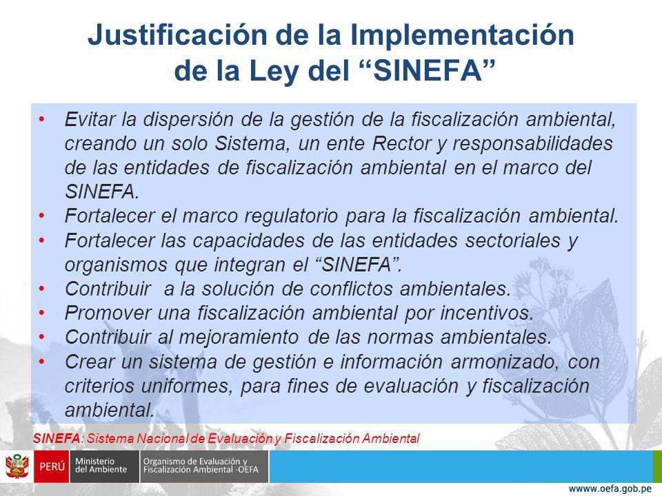 Evitar la dispersión de la gestión de la fiscalización ambiental, creando un solo Sistema, un ente Rector y responsabilidades de las entidades de fiscalización ambiental en el marco del SINEFA.