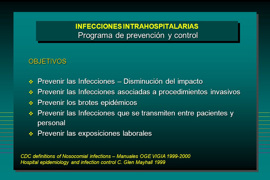CDC definitions of Nosocomial infections – Manuales OGE VIGIA 1999-2000 Hospital epidemiology and infection control C. Glen Mayhall 1999 Programa de p