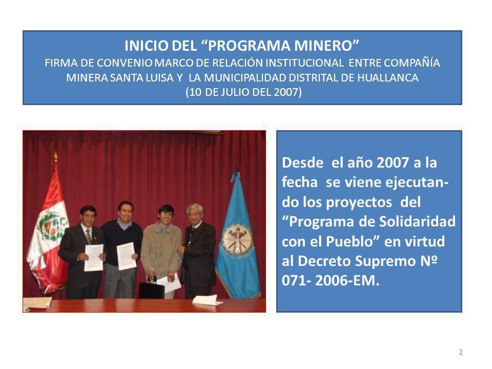 INICIO DEL PROGRAMA MINERO FIRMA DE CONVENIO MARCO DE RELACIÓN INSTITUCIONAL ENTRE COMPAÑÍA MINERA SANTA LUISA Y LA MUNICIPALIDAD DISTRITAL DE HUALLAN