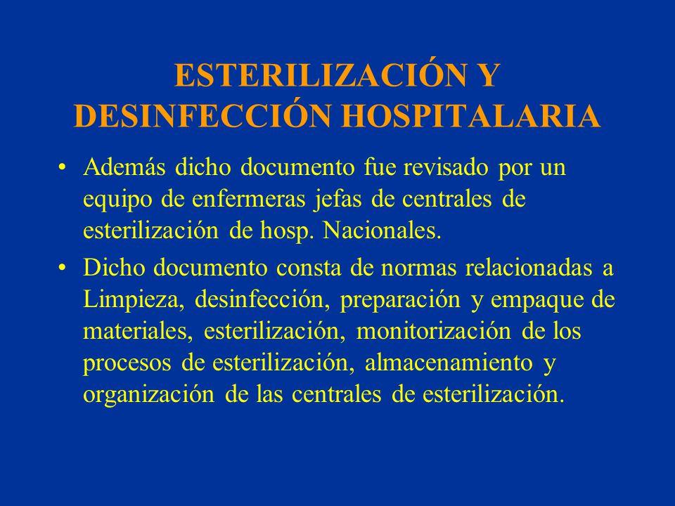 ESTERILIZACIÓN Y DESINFECCIÓN HOSPITALARIA Además dicho documento fue revisado por un equipo de enfermeras jefas de centrales de esterilización de hos