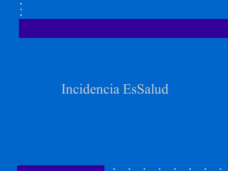 Incidencia EsSalud