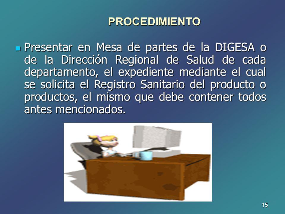 15 Presentar en Mesa de partes de la DIGESA o de la Dirección Regional de Salud de cada departamento, el expediente mediante el cual se solicita el Re