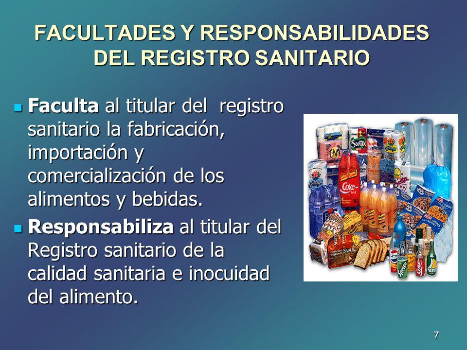 7 Faculta al titular del registro sanitario la fabricación, importación y comercialización de los alimentos y bebidas. Faculta al titular del registro