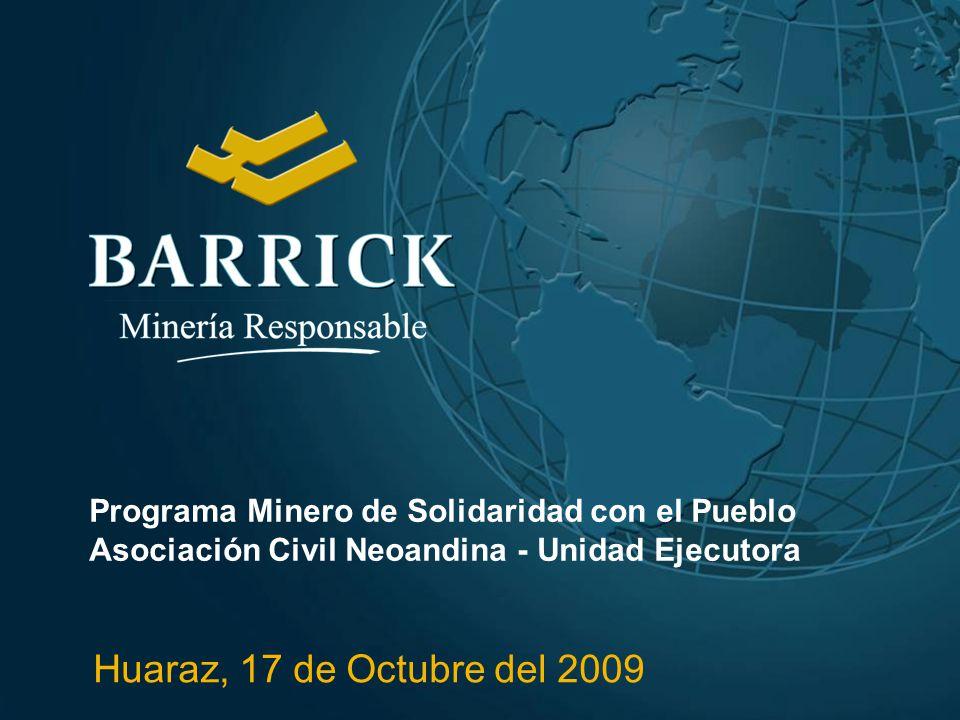 Programa Minero de Solidaridad con el Pueblo Asociación Civil Neoandina - Unidad Ejecutora Huaraz, 17 de Octubre del 2009