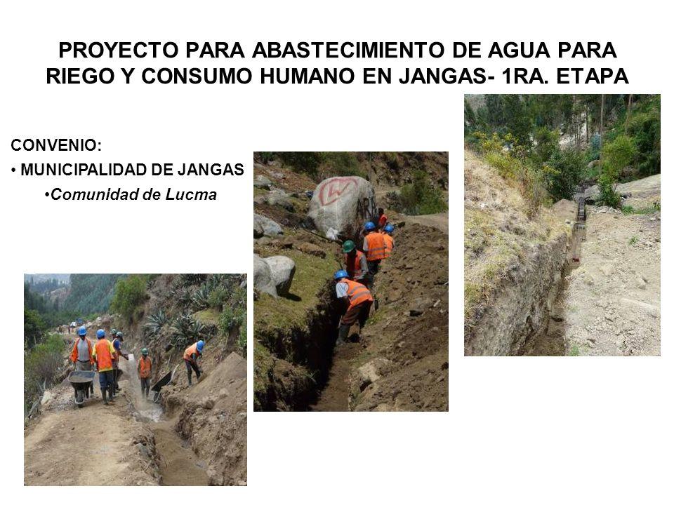 PROYECTO PARA ABASTECIMIENTO DE AGUA PARA RIEGO Y CONSUMO HUMANO EN JANGAS- 1RA.