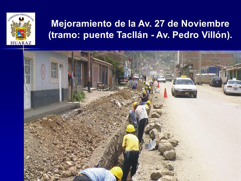 Mejoramiento de la Av. 27 de Noviembre (tramo: puente Tacllán - Av. Pedro Villón).