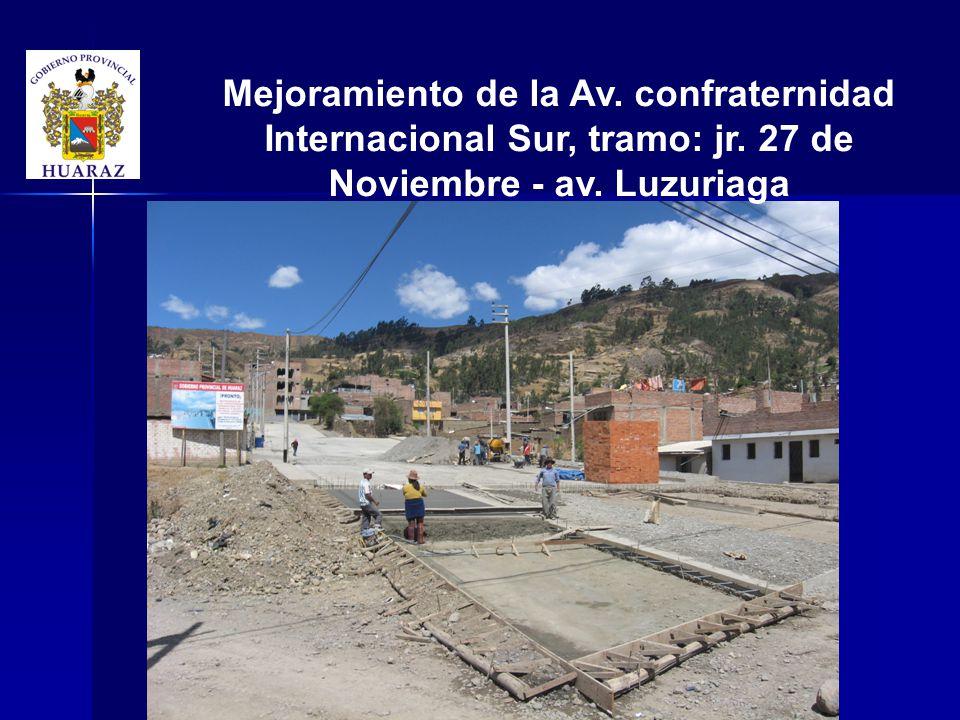 Mejoramiento de la Av. confraternidad Internacional Sur, tramo: jr. 27 de Noviembre - av. Luzuriaga