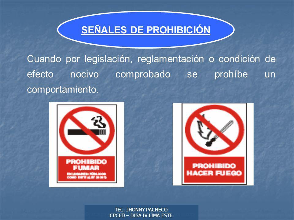 Autor: Didier Sibaja Descarga ofrecida por: www.prevention-world.com SEÑALES DE PROHIBICIÓN Cuando por legislación, reglamentación o condición de efecto nocivo comprobado se prohíbe un comportamiento.