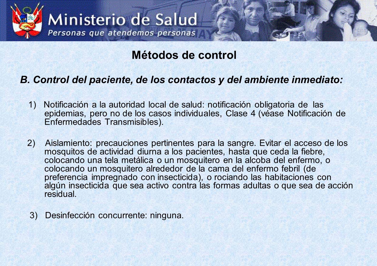 Métodos de control B. Control del paciente, de los contactos y del ambiente inmediato: 1) Notificación a la autoridad local de salud: notificación obl