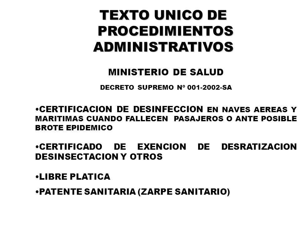 TEXTO UNICO DE PROCEDIMIENTOS PROCEDIMIENTOSADMINISTRATIVOS MINISTERIO DE SALUD DECRETO SUPREMO Nº 001-2002-SA CERTIFICACION DE DESINFECCION EN NAVES
