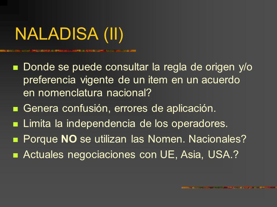NALADISA (II) Donde se puede consultar la regla de origen y/o preferencia vigente de un item en un acuerdo en nomenclatura nacional? Genera confusión,