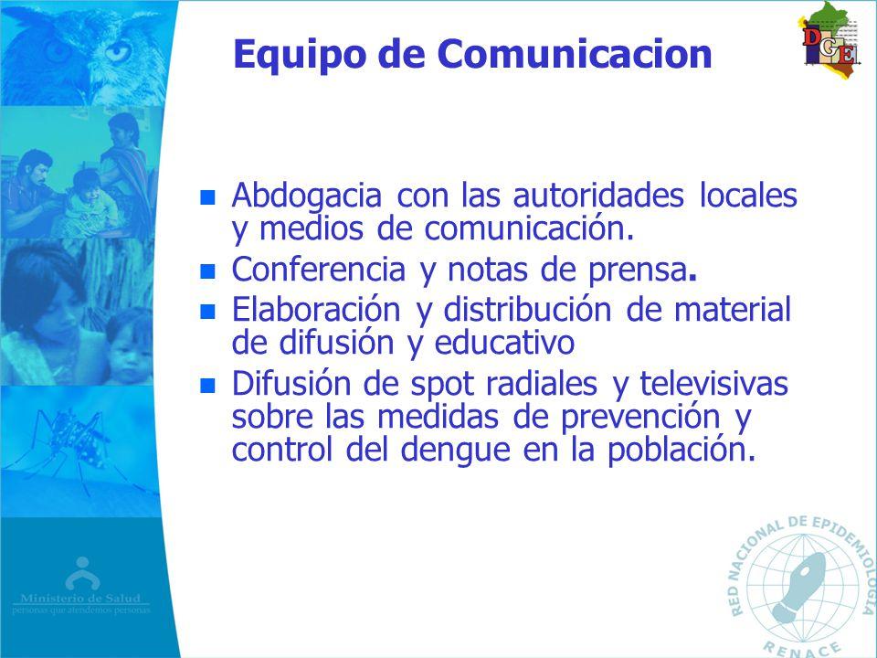 Equipo de Comunicacion n n Abdogacia con las autoridades locales y medios de comunicación. n n Conferencia y notas de prensa. n n Elaboración y distri