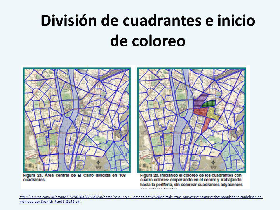División de cuadrantes e inicio de coloreo http://xa.yimg.com/kq/groups/15296103/27554350/name/resources_Companion%2520Animals_true_Surveying-roaming-dog-populations-guidelines-on- methodology-Spanish_tcm35-8158.pdf