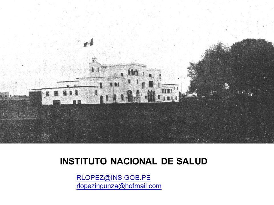 RLOPEZ@INS.GOB.PE rlopezingunza@hotmail.com INSTITUTO NACIONAL DE SALUD