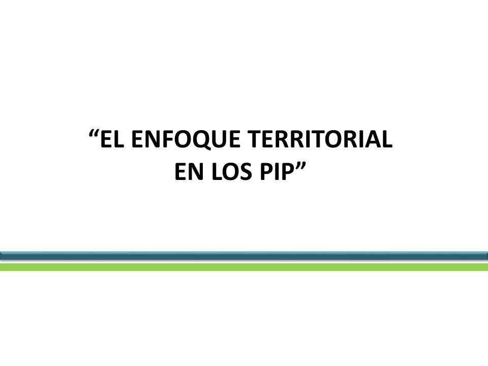 EL ENFOQUE TERRITORIAL EN LOS PIP