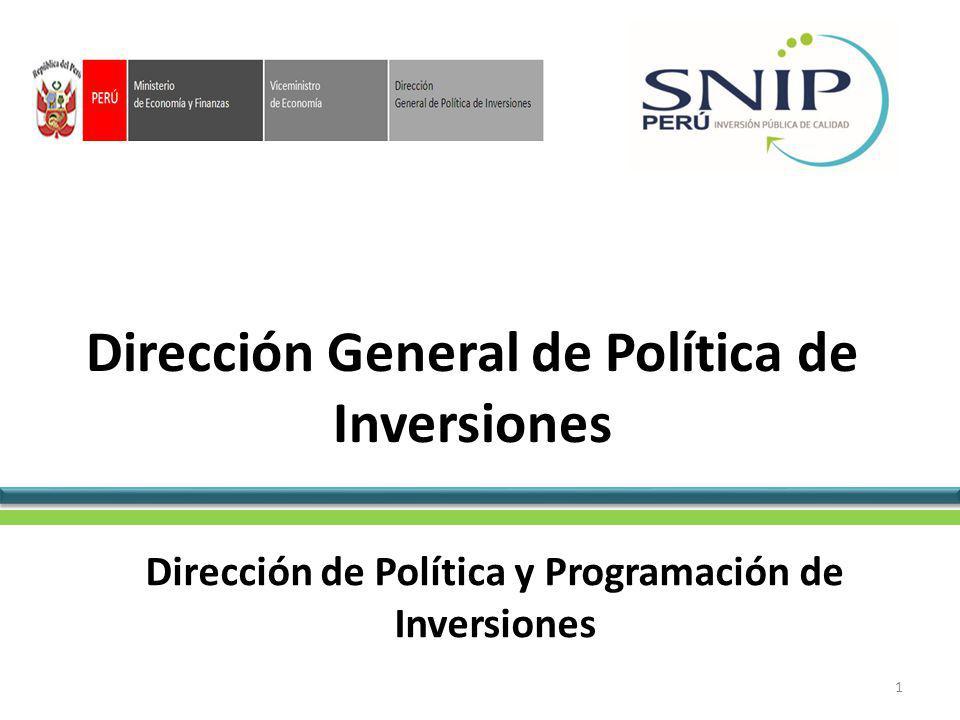Dirección General de Política de Inversiones Dirección de Política y Programación de Inversiones 1